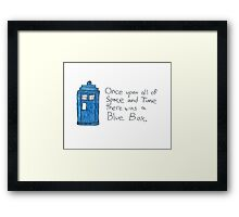 Once upon all of space and time... Framed Print