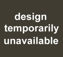 design temporarily unavailable by derP