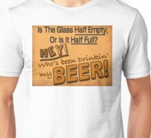 Is the Glass Half Empty... Unisex T-Shirt