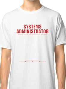 Systems Administrator (Red) - SysAdmin Day Classic T-Shirt