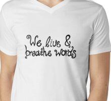 We live & breathe words Mens V-Neck T-Shirt