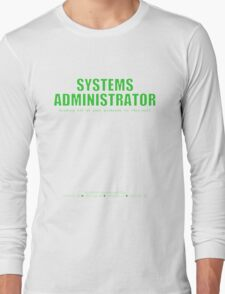 Systems Administrator (Green) - SysAdmin Day Long Sleeve T-Shirt