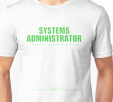 Systems Administrator (Green) - SysAdmin Day Unisex T-Shirt
