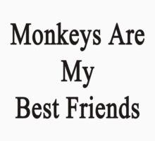 Monkeys Are My Best Friends  by supernova23