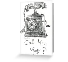 Call me, maybe? Greeting Card