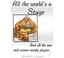 All the World's a Stage, William Shakspeare, As You Like It Poster