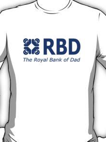 RBD The Royal Bank Of Dad Fun T-Shirt T-Shirt