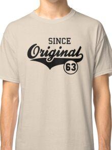 Original SINCE 1963 Birthday Anniversary T-Shirt Black Classic T-Shirt