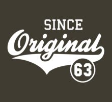 Original SINCE 1963 Birthday Anniversary T-Shirt White by MILK-Lover