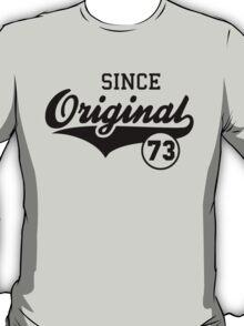 Original SINCE 1973 Birthday Anniversary T-Shirt Black T-Shirt