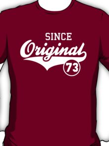 Original SINCE 1973 Birthday Anniversary T-Shirt White T-Shirt