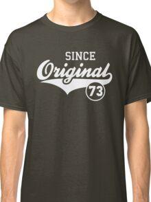 Original SINCE 1973 Birthday Anniversary T-Shirt White Classic T-Shirt