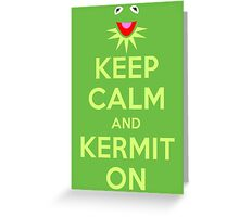 Keep Calm Kermit Greeting Card