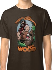 Easier Ways to Get Wood Classic T-Shirt