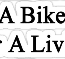 My Mom Doesn't Ride A Bike For A Living She Does It For Fun  Sticker