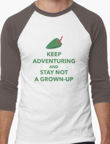 Keep Adventuring and Stay Not a Grown Up Men's Baseball ¾ T-Shirt