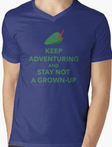 Keep Adventuring and Stay Not a Grown Up Mens V-Neck T-Shirt