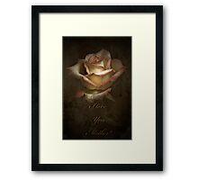 I love You Mother! Framed Print