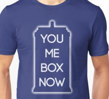You Me Box Now Unisex T-Shirt