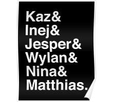 Kaz & Inej & Jesper & Wylan & Nina & Matthias. (Six of Crows Inverse) Poster