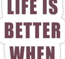 Life is better when you are laughing quote Sticker