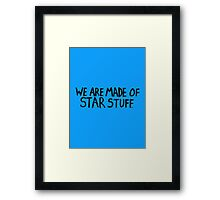 We Are All Made of Star Stuff Framed Print