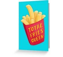Total FRIES Queen Greeting Card