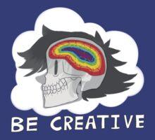 Be Creative by Joshua  Smyth