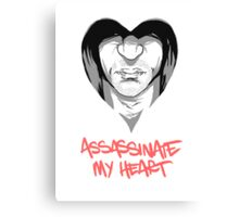 Assassinate My Heart Canvas Print