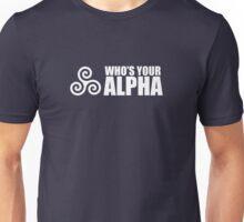 Who's Your Alpha Unisex T-Shirt
