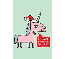 I Don't Believe in Santa! Photographic Print