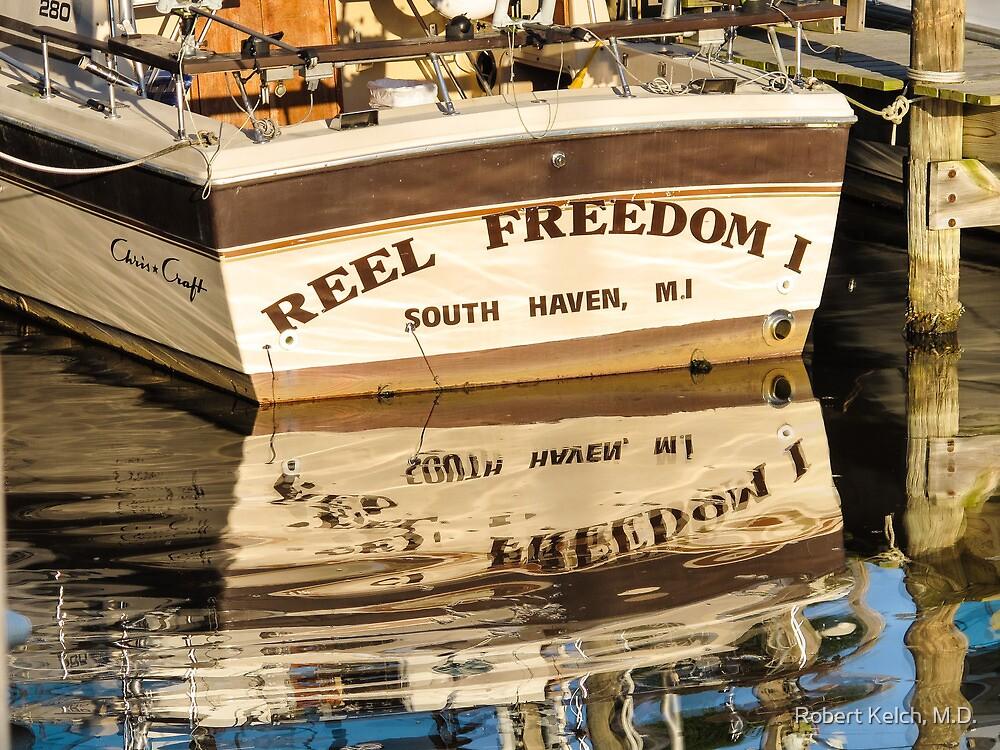 Reel Freedom by Robert Kelch, M.D.