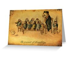 The persuit of Knowledge Greeting Card