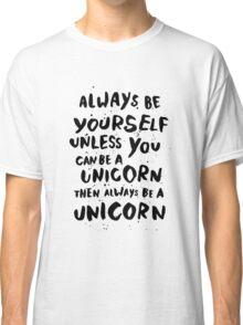 Be unicorn - black Classic T-Shirt