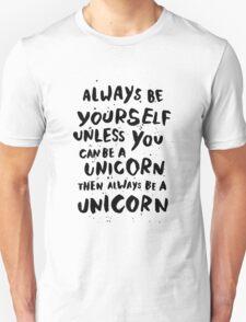Be unicorn - black Unisex T-Shirt