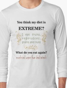 Extreme Diet Long Sleeve T-Shirt