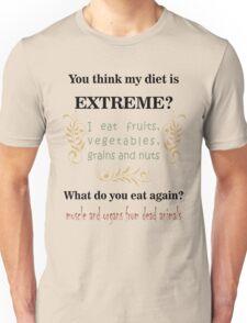 Extreme Diet Unisex T-Shirt