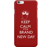 It's a brand new day iPhone Case/Skin