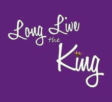 Long Live the King - White Text by glacierwaves
