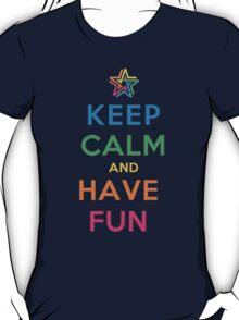 Keep Calm and Have Fun T-Shirt