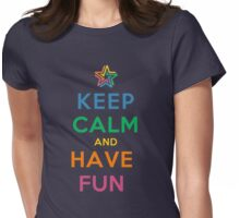 Keep Calm and Have Fun Womens Fitted T-Shirt