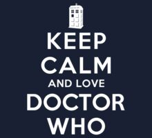 Keep Calm and Love Doctor Who (Dark Colors) T-Shirt