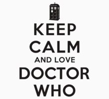 Keep Calm and Love Doctor Who (Light Colors) Kids Tee