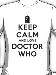 Keep Calm and Love Doctor Who (Light Colors) T-Shirt