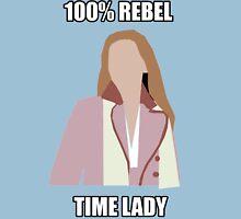 100% Rebel Time Lady Unisex T-Shirt