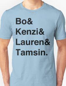 Bo & Kenzi & Lauren & Tamsin. (Black Text) T-Shirt