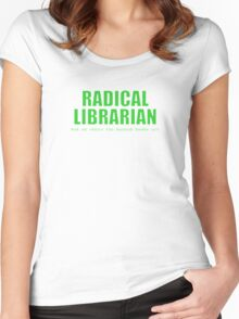 Radical Librarian (Green) Women's Fitted Scoop T-Shirt