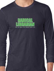 Radical Librarian (Green) Long Sleeve T-Shirt