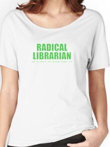 Radical Librarian (Green) Women's Relaxed Fit T-Shirt