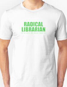 Radical Librarian (Green) Unisex T-Shirt
